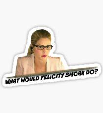 Pegatina ¿Qué haría Felicity Smoak Do?