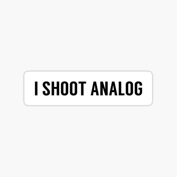 I SHOOT ANALOG T-shirt. Limited edition design! Sticker