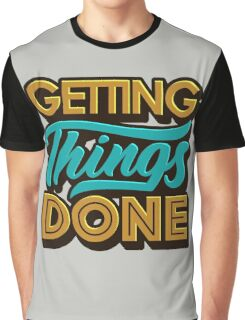 Getting Things Done2 Graphic T-Shirt