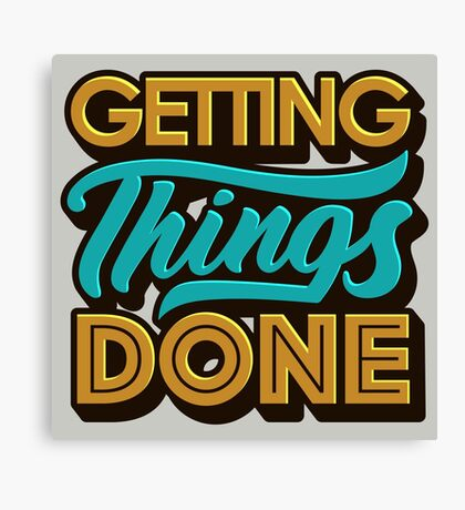 Getting Things Done2 Canvas Print