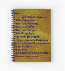 I'll be happy when ..... quote. Spiral Notebook