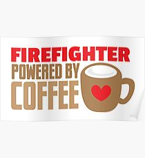 firefighter powered by coffee Poster