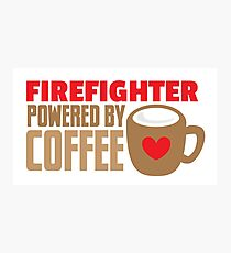 firefighter powered by coffee Photographic Print