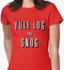 Yule Log and Snog Womens Fitted T-Shirt