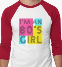 I'm an 80's girl Men's Baseball ¾ T-Shirt
