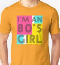 I'm an 80's girl Unisex T-Shirt