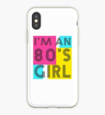 I'm an 80's girl iPhone Case