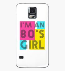 I'm an 80's girl Case/Skin for Samsung Galaxy