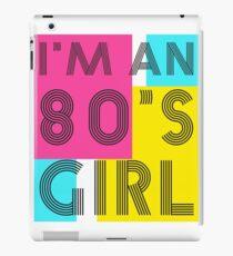 I'm an 80's girl iPad Case/Skin