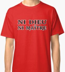 ni dieu ni maitre anarchie Classic T-Shirt