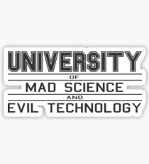 University of Mad Science and Evil Technology Sticker