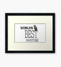 World's Best Parakeet Mom - Bird Lover Gift Framed Print
