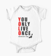 You only live once, said no kitty, ever. YOLO One Piece - Short Sleeve