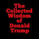 The Collected Wisdom of Donald Trump Empty Book by Greenbaby