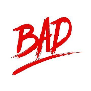 BAD by nofunatall