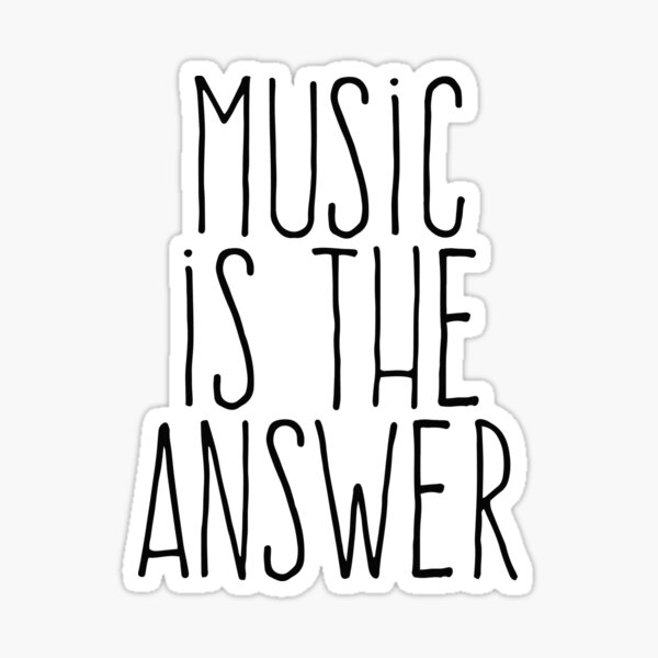 Music is the answer Sticker
