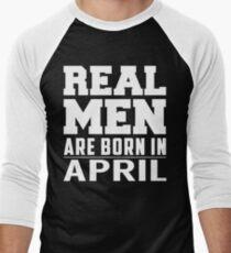 Real Men Are Born In April Men's Baseball ¾ T-Shirt