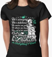 Is Everything I Want Heavy Equipment Operator T-Shirt
