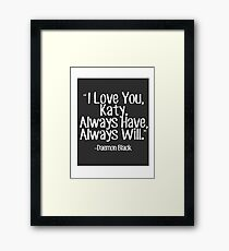 Lux Series Quote - I Love You, Katy Framed Print