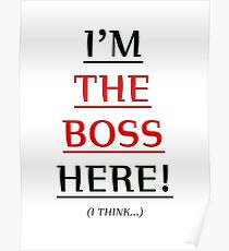 i'm the boss here! Poster