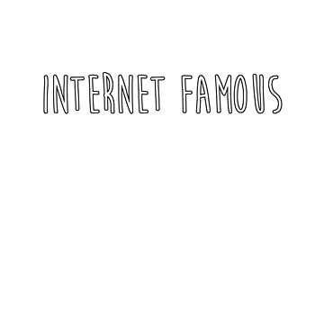 Internet Famous by helloashwee