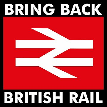 Bring Back British Rail by kremi