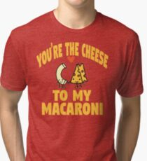 Juno - You're The Cheese To My Macaroni  Tri-blend T-Shirt