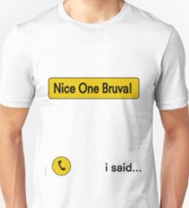 Nice One Bruva - Human Traffic  Unisex T-Shirt