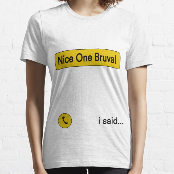 Nice One Bruva - Human Traffic  Essential T-Shirt