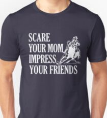 Scare Your Mom Impress Your Friends Funny Barrel Racing Horse Riding T-Shirt T-Shirt