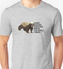 Honey Badger Does Not Sweat the Small Things T-Shirt