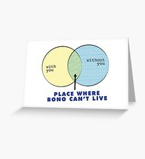 Where Bono Can't Live Greeting Card