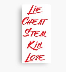 Lie Cheat Steal Kill Lose Canvas Print