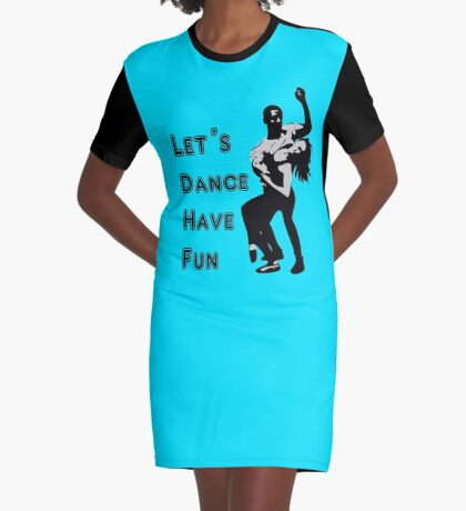 let's dance have fun - dancing couple Graphic T-Shirt Dress