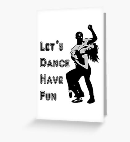 let's dance have fun - dancing couple Greeting Card