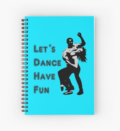 let's dance have fun - dancing couple Spiral Notebook