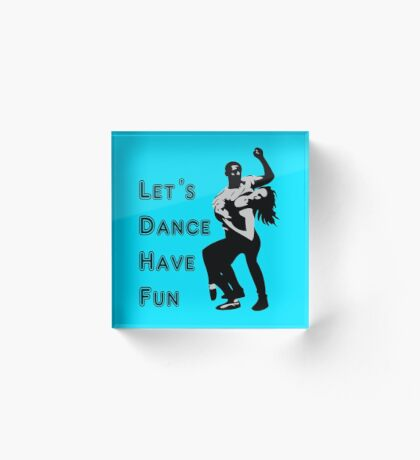 let's dance have fun - dancing couple Acrylic Block