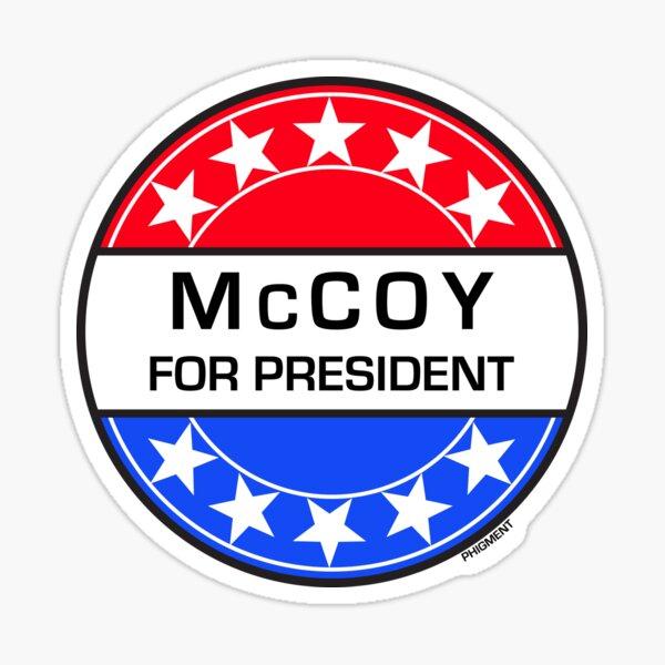 McCOY FOR PRESIDENT Sticker