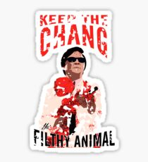 Keep The Chang You Filthy Animal Sticker