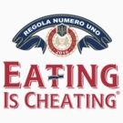 Eating is Cheating by Chairboy
