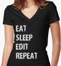 Eat Sleep Edit Repeat T Shirt Film Student Maker Editor You Video Tube Vlog Vlogger Women's Fitted V-Neck T-Shirt