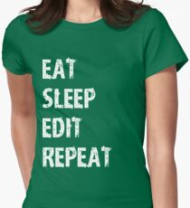 Eat Sleep Edit Repeat T Shirt Film Student Maker Editor You Video Tube Vlog Vlogger Womens Fitted T-Shirt