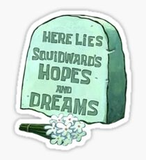 Spongebob Here Lies Squidward's Hopes and Dreams Sticker