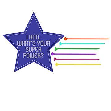 I knit. What's your super power? by beckarahn