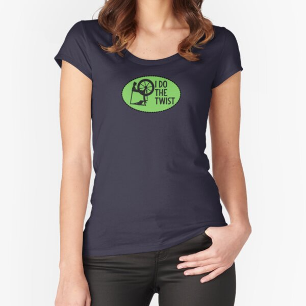 I Do the Twist. Fitted Scoop T-Shirt