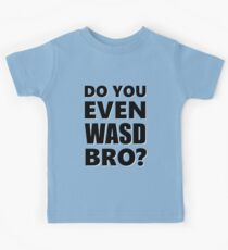 Do You Even WASD Bro? STEAM PC MASTER RACE Kids Clothes