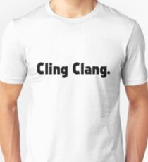 Cling Clang (Black Text) Unisex T-Shirt