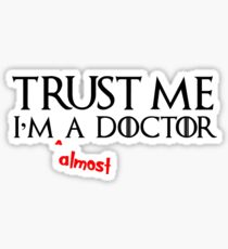 Medical Student Gifts in Med School & Graduation Presents - Trust Me I'm Almost a Doctor Sticker
