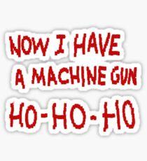 Die Hard Now I Have a Machine Gun Sticker