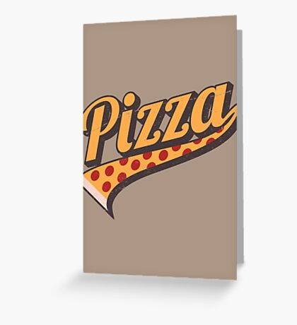 BELIEVE IN PIZZA...CAUSE PIZZA! Greeting Card